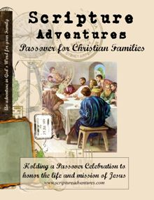 FREE Scripture Adventures!  It's a Passover Celebration for Christian Families!  Lots of ideas!    #homeschool #moms #Easter