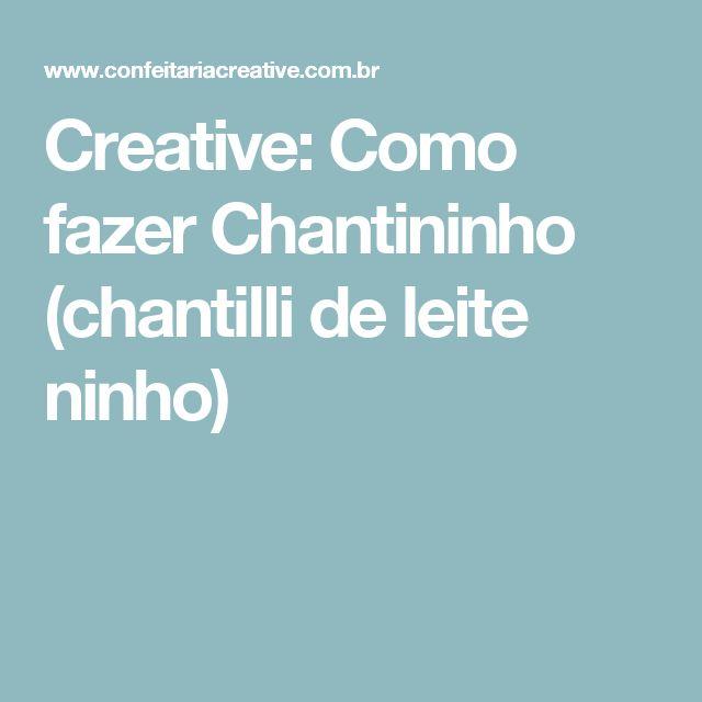 Creative: Como fazer Chantininho (chantilli de leite ninho)