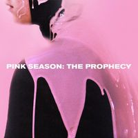 Pink Season: The Prophecy - EP - Pink Guy Music - World of Top Music Artists and Songs