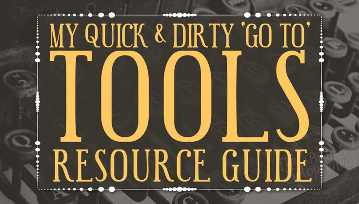 The Quick & Dirty List Of Business Tools and Resources I Use To Run My Business Like A Boss! A fluff free list of ONLY my 'go to' must haves.