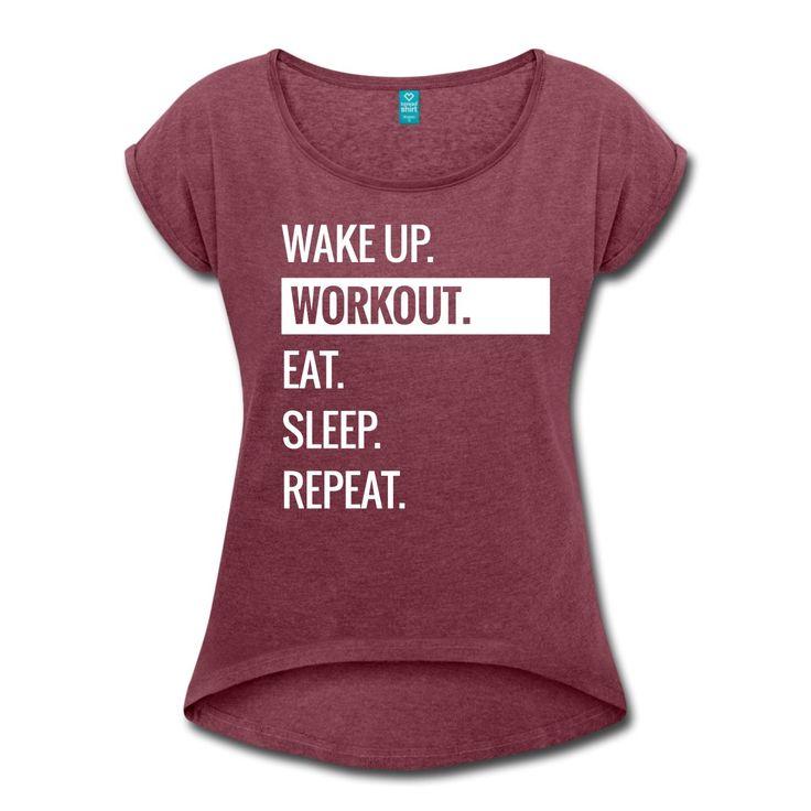 Wake up, workout, repeat - luźna koszulka - Koszulka damska z lekko podwiniętymi rękawami