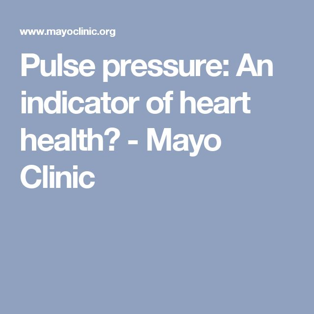 Pulse pressure: An indicator of heart health? - Mayo Clinic