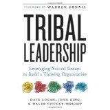 Tribal Leadership: Leveraging Natural Groups to Build a Thriving Organization (Hardcover)By Dave Logan