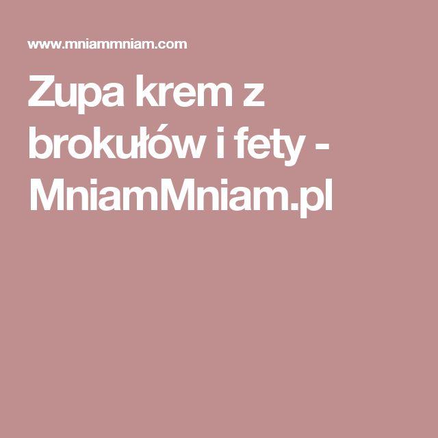 Zupa krem z brokułów i fety -  MniamMniam.pl