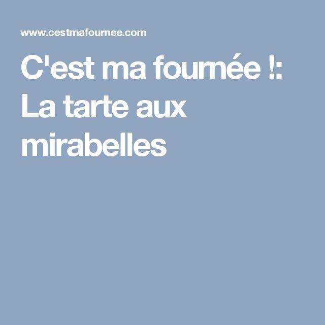 C'est ma fournée !: La tarte aux mirabelles