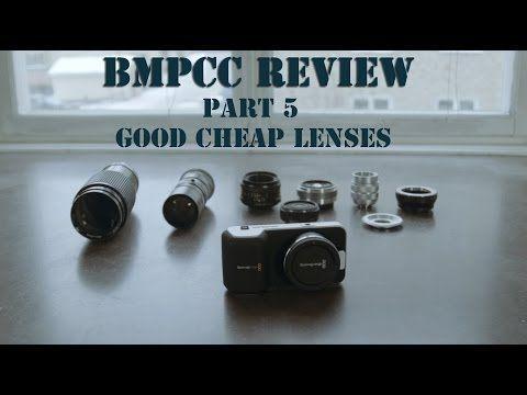 BMPCC - Part 5/9 - Good Low Budget Lenses - YouTube