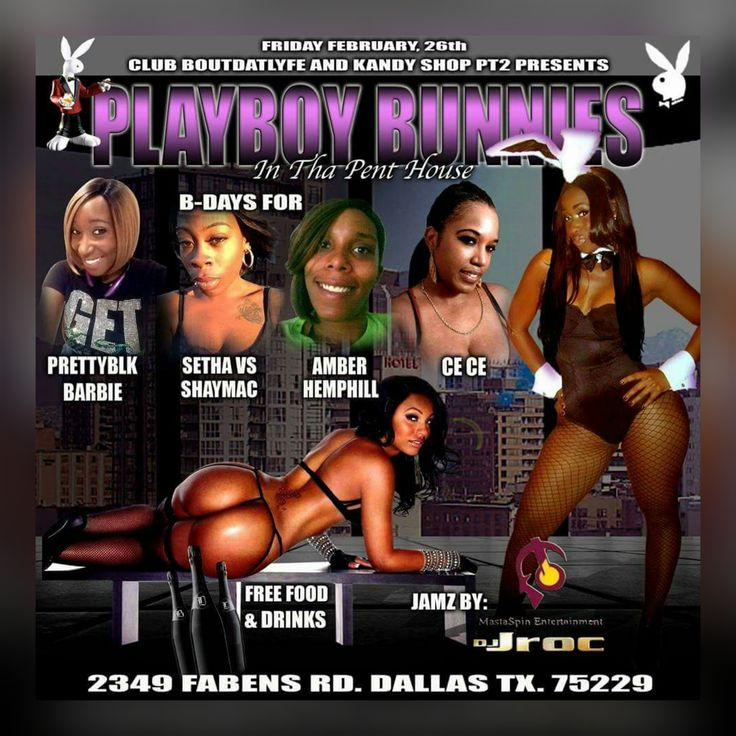 Club BoutDatLyfe and Kandy Shop PT2  presents  PLAYBOY BUNNIES In Tha Pent House   Feb. 26th  YEAH ITS LIKE THAT