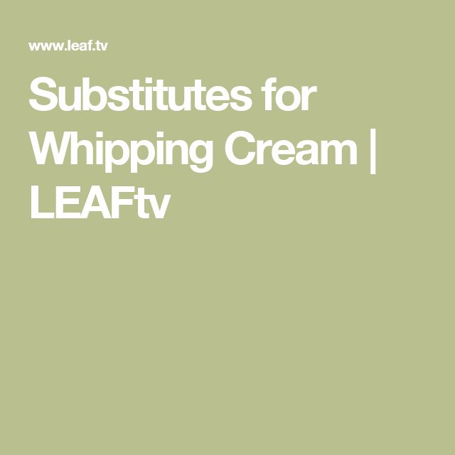 Substitutes for Whipping Cream | LEAFtv