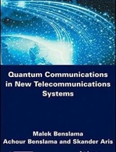 Quantum Communications in New Telecommunications Systems 1st Edition free download by Malek Benslama Achour Benslama Skander Aris ISBN: 9781848219908 with BooksBob. Fast and free eBooks download.  The post Quantum Communications in New Telecommunications Systems 1st Edition Free Download appeared first on Booksbob.com.