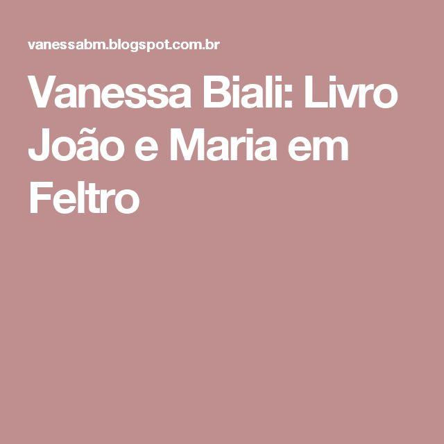 Vanessa Biali: Livro João e Maria em Feltro