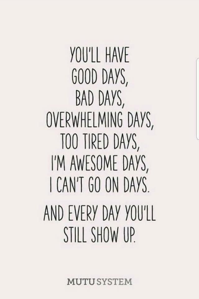 You Ll Have Good Days Bad Days Bad Day Quotes Bad Day At Work Quotes Bad Mom Quotes