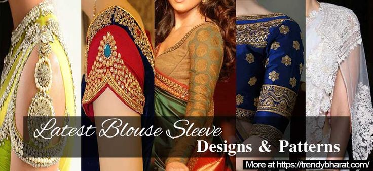 Top 21 Best Blouse Sleeve Designs and Patterns to Show your Desi Swag. Ethnic fashion Women fashion