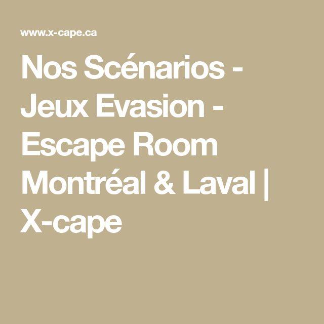 Nos Scénarios - Jeux Evasion - Escape Room Montréal & Laval | X-cape