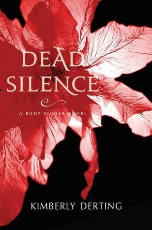 Dead Silence (The Body Finder, #4) AHHHHHHHHHH!!!!! APRIL 16TH 2012!!: Kimberly Dert, Finder Series, Book Worth, Young Adult, Silence Body, The Body, Book Review, Body Finder, Dead Silence