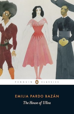 The House of Ulloa by Emilia Pardo Bazán | Unmissable Spanish classic | bookstoker.com