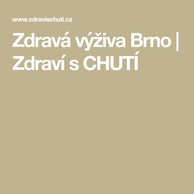 Zdravá výživa Brno   Zdraví s CHUTÍ