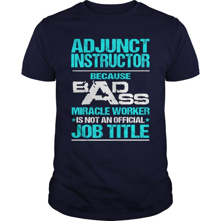 ADJUNCT INSTRUCTOR ① - BADASS T3ADJUNCT INSTRUCTOR - BADASS T3ADJUNCT INSTRUCTOR - BADASS T3