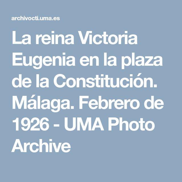 La reina Victoria Eugenia en la plaza de la Constitución. Málaga. Febrero de 1926 - UMA Photo Archive
