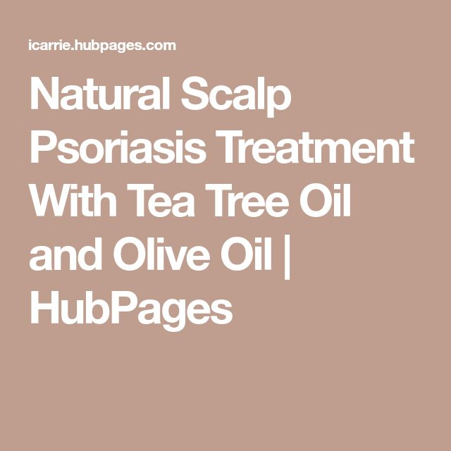 Natural Scalp Psoriasis Treatment With Tea Tree Oil and Olive Oil | HubPages