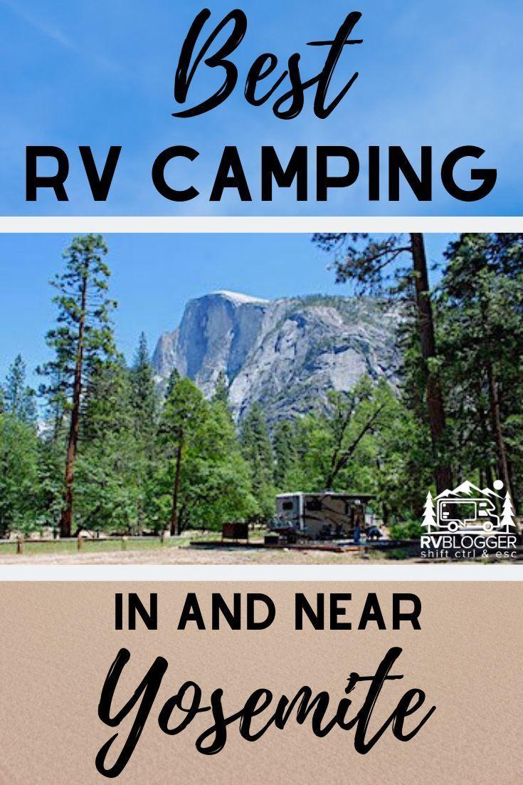 Best Rv Camping In And Near Yosemite Yosemite Camping Best Campgrounds Yosemite Campgrounds