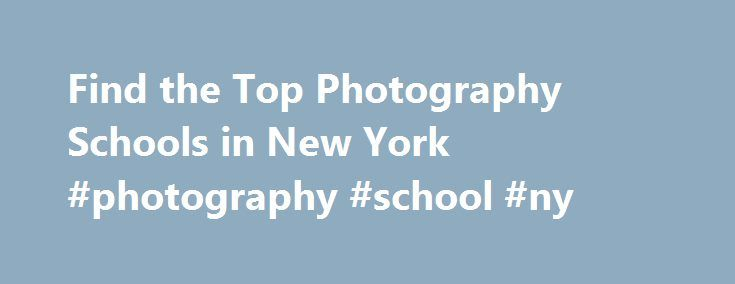 Find the Top Photography Schools in New York #photography #school #ny http://mobile.nef2.com/find-the-top-photography-schools-in-new-york-photography-school-ny/  # Photography Schools in New York In New York an estimated 548 students graduate from photography schools every year. If you too are interested in a career in photography, New York has 23 photography schools for you to choose from. Tuition at New York's photography schools is approximately $14,984 per year for a degree in…