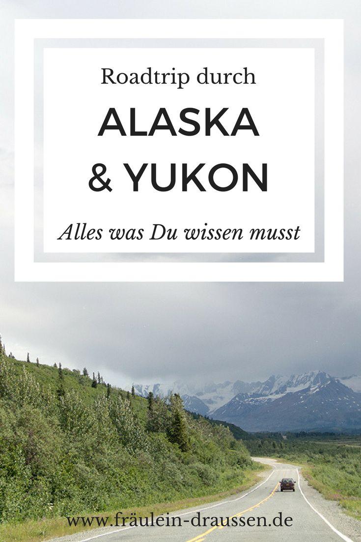 Roadtrip durch Alaska und den Yukon - Reisetipps, Routenvorschläge und alles, was Du wissen musst   Roadtrip Ideen und Tipps auf deutsch