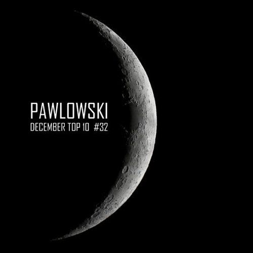 PAWLOWSKI - DECEMBER TOP 10 #32 by None: Tracks on Beatport Chart