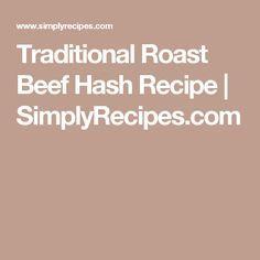 Traditional Roast Beef Hash Recipe | SimplyRecipes.com