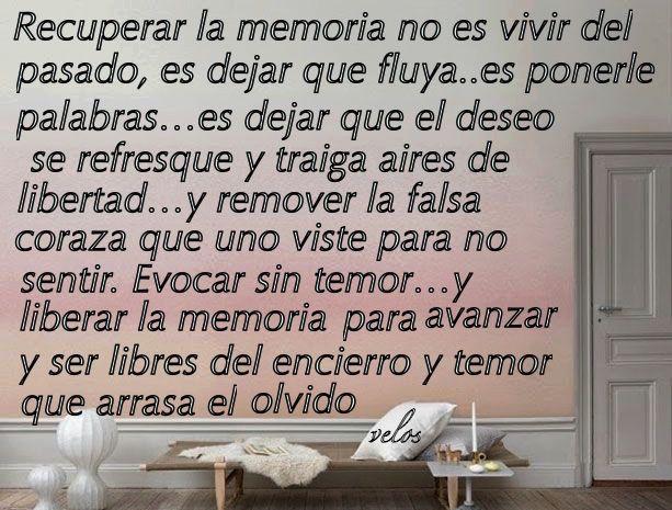 〽️Recuperar la memoria no es vivir del pasado, es dejar que fluya...es ponerle palabras...