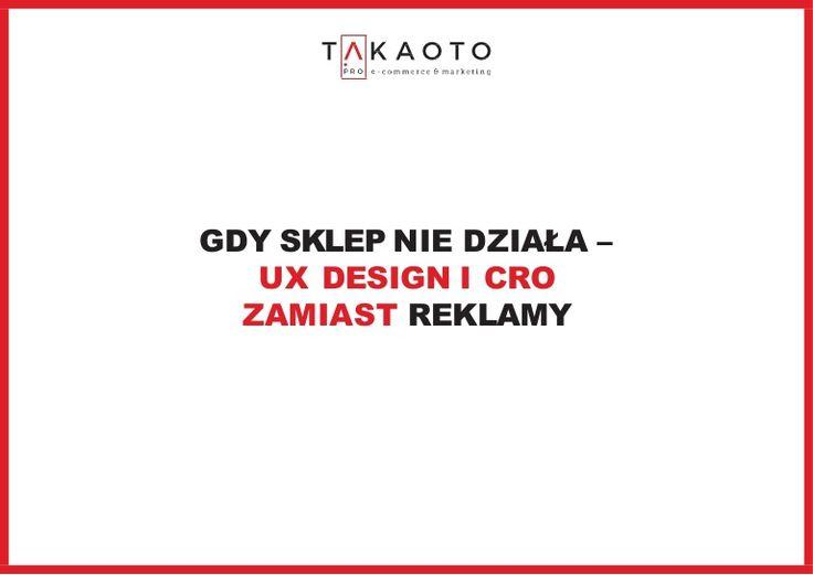 Gdy sklep nie działa – UX design i CRO zamiast reklamy #CRO #UX #reklama #marketing #ecommerce
