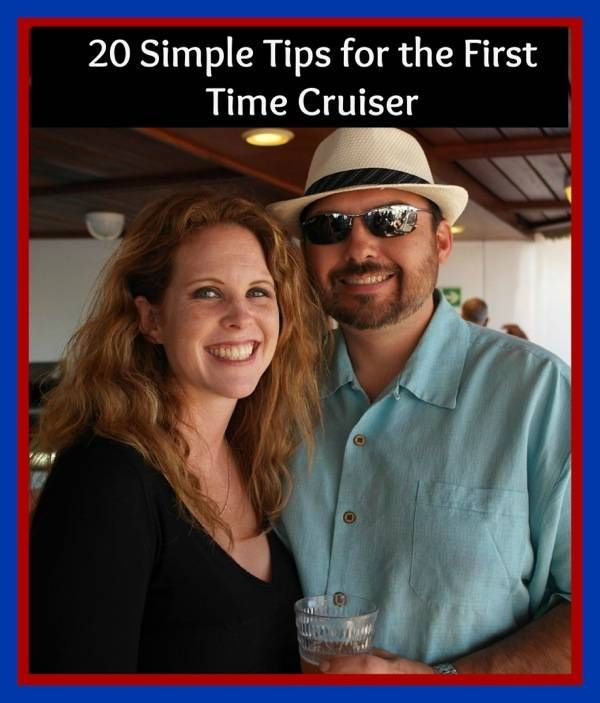 20 Simple Tips for the First Time Cruiser #travel #cruising