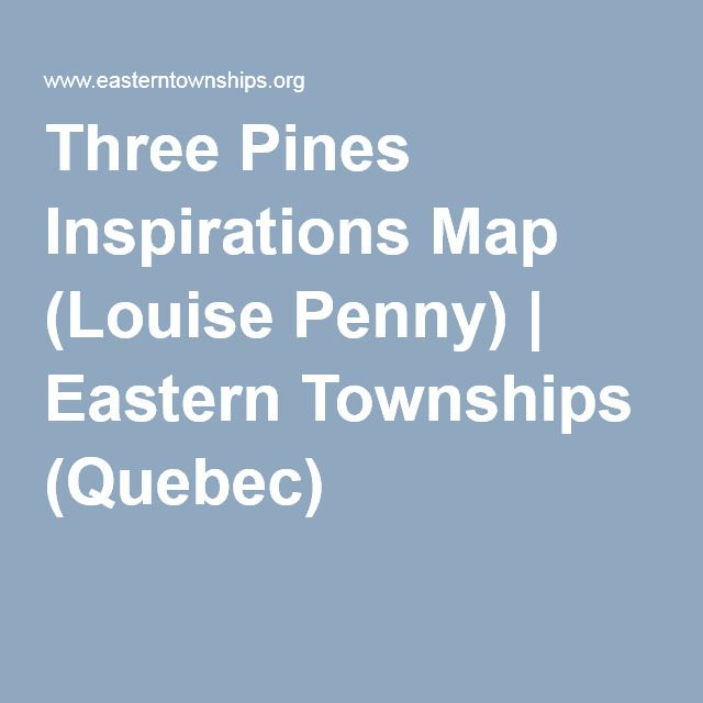 Three Pines Inspirations Map (Louise Penny) | Eastern Townships (Quebec)