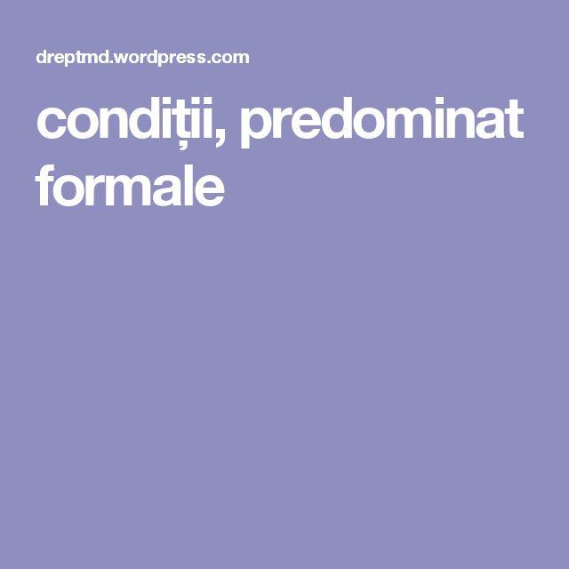 condiții, predominat formale