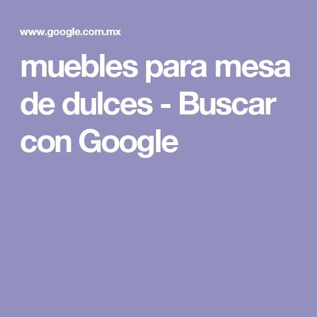 muebles para mesa de dulces - Buscar con Google