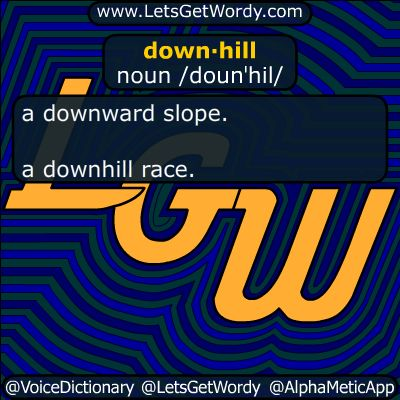 downhill 02/20/2018 GFX Definition of the Day  down·hill noun /dounˈhil/ a downward #slope . a downhill #race . #LetsGetWordy #dailyGFXdef #downhill #USskiTeam #TeamUSA