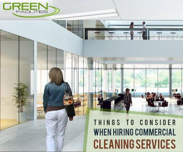 THINGS TO CONSIDER WHEN HIRING COMMERCIAL CLEANING SERVICES