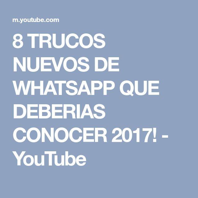 8 TRUCOS NUEVOS DE WHATSAPP QUE DEBERIAS CONOCER 2017! - YouTube