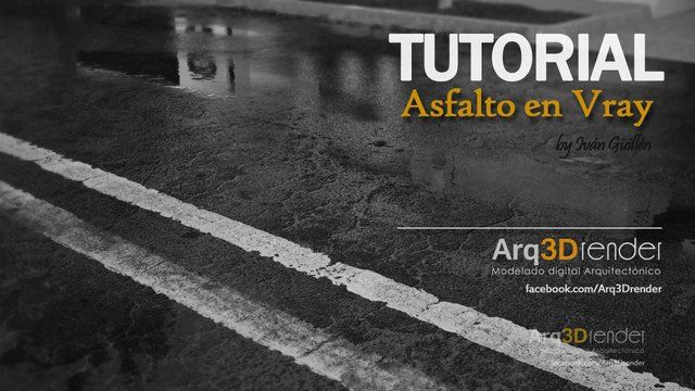 Tutorial Asphalt in Vray by Iván Guillén