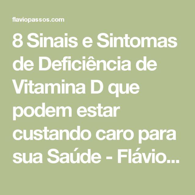 8 Sinais e Sintomas de Deficiência de Vitamina D que podem estar custando caro para sua Saúde - Flávio Passos