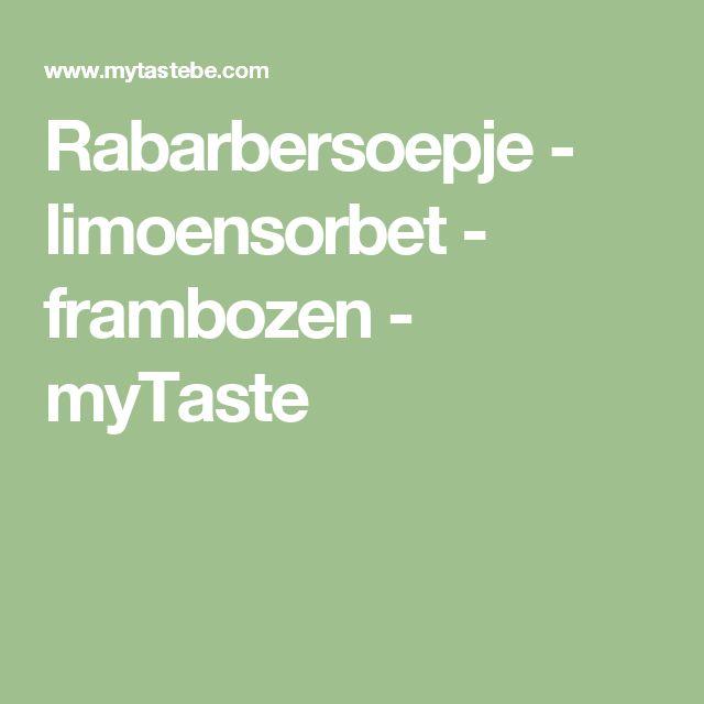 Rabarbersoepje - limoensorbet - frambozen - myTaste