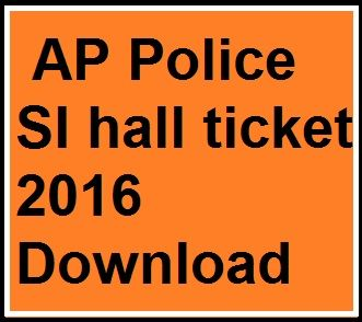 AP Police SI hall ticket 2016 APSLPRB Civil AR SI Admit card/ Call letter Download. AP Police Sub inspector 2016 prelims hall ticket download SI admit card