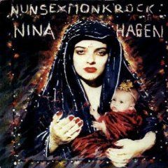 Nina Hagen: Nunsexmonkrock Columbia http://www.amazon.com/dp/B001AVDFH8/ref=cm_sw_r_pi_dp_FlTBwb16BNHN8