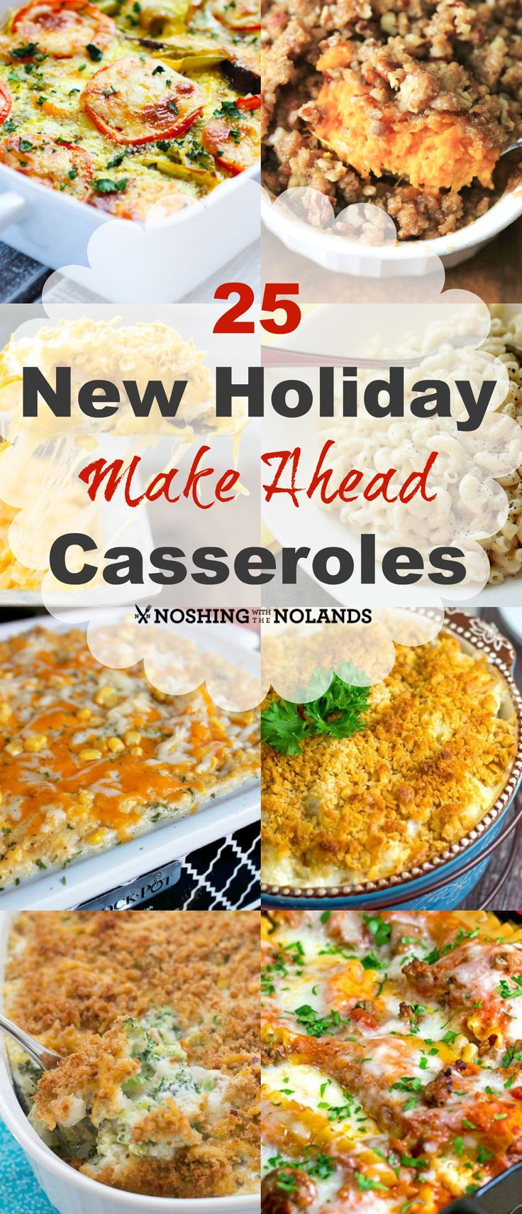 25 New Holiday Make Ahead Casseroles by Noshing With The Nolands. Let these…