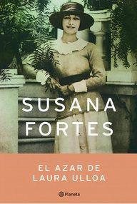 El azar de Laura Ulloa / Susana Fortes  L/Bc 860 FOR aza http://almena.uva.es/search~S1*spi?/cl%2Fbc+860/cl+bc+860/351%2C566%2C638%2CE/frameset&FF=cl+bc+860+for+aza&1%2C1%2C