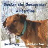 Chester the Chesapeake: Wintertime (Paperback)By Barbara Ebel MD