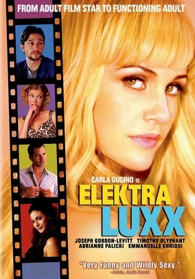 Elektra Luxx. Elektra is a retired porn star trying to make sense of who she is before the birth of her baby. This is a sequel to Women In Trouble. I haven't seen that movie, but I had no trouble following thus one. It was cute, funny & I really enjoyed it. Plus it has two gorgeous guys: Gordon-Levitt & Olyphant.