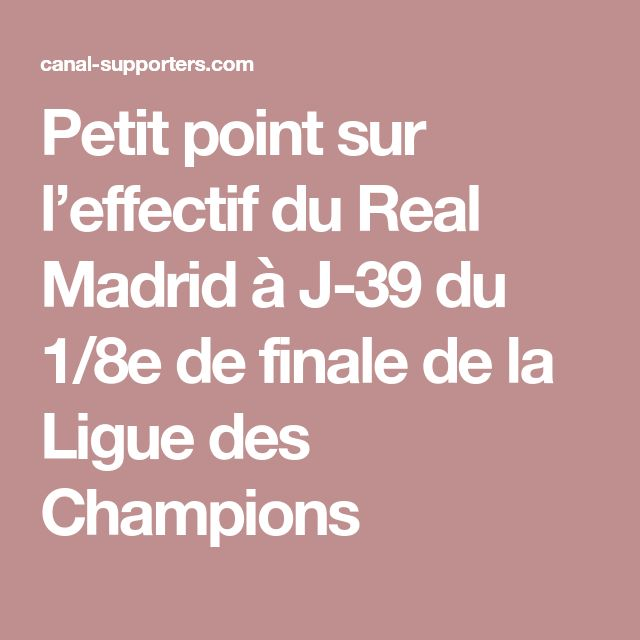 Petit point sur l'effectif du Real Madrid à J-39 du 1/8e de finale de la Ligue des Champions