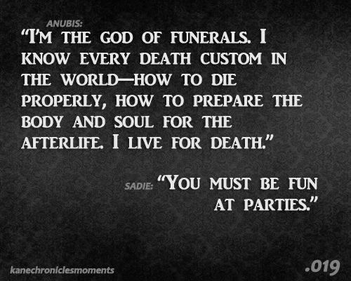 Anubis -- definitely fun at parties... lol ~ Kane Chronicles ...