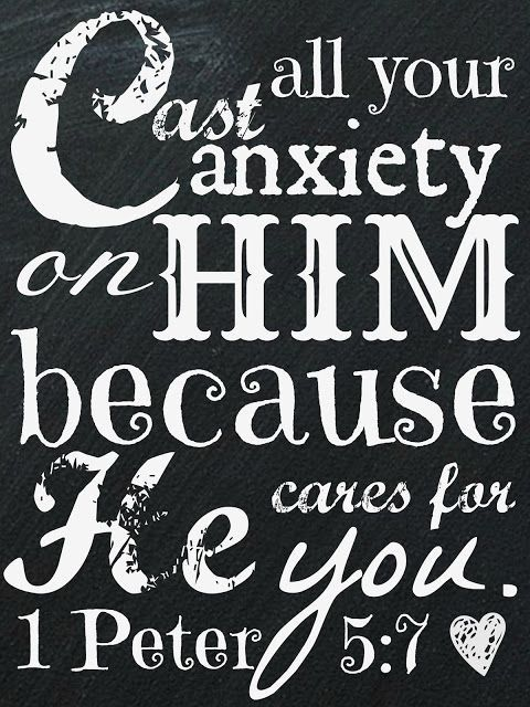 1 Peter 5:7 Give all your worries and cares to God, for he cares about you.