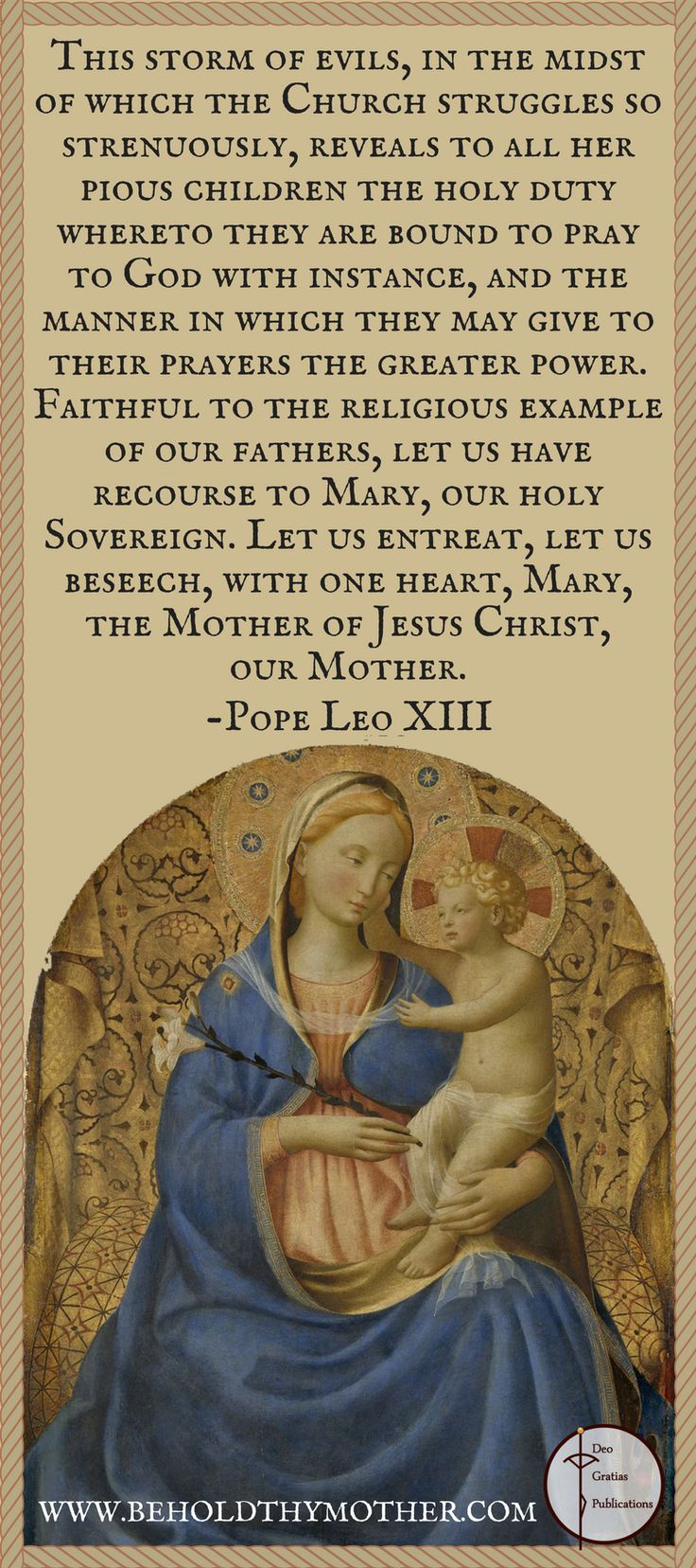 """Behold Thy Mother"", a Scriptural Rosary book, is steeped in beauty and tradition with sacred art, meditations by Church fathers, popes, saints and esteemed Catholic theologians, a side by side English/Latin translation of the Scripture verses, and medieval graphics. This beautiful Catholic prayer book is stamped with an imprimatur by Most Reverend Peter F. Christensen, Bishop of the Diocese of Boise and has received 5 star reviews. This painting by Fra Angelico is titled ""Madonna of…"